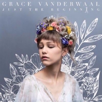 """Just the Beginning"" for Grace VanderWaal"